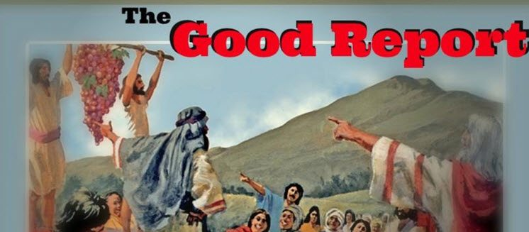 The Good Report – His Power in Our Mortal Bodies