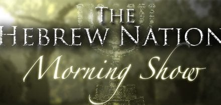4.30.19~Hebrew Nation Morning Show~3Wise Guys
