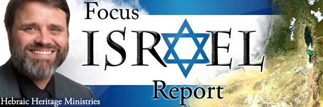 Focus on Israel Report ~ 6.14.13