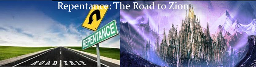 Repentance: The Road to Zion ~ Week 15