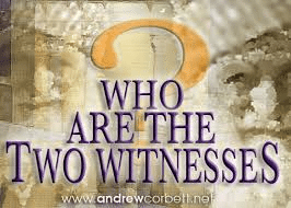 The Two Witnesses – Who are they?