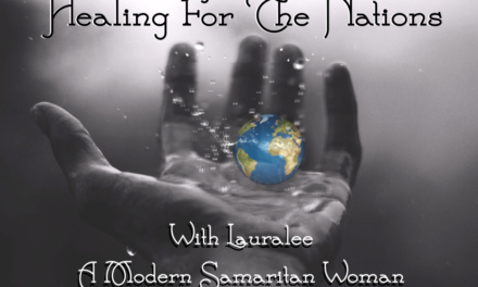 Healing for the Nations with Laura Lee; A Modern Day Samaritan Woman 4/25/17
