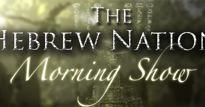 4.23.19~Hebrew Nation Morning Show~3Wise Guys