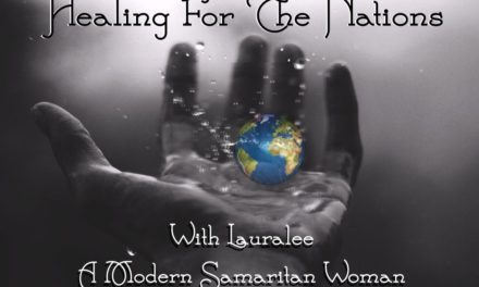 Healing for the Nations with Laura Lee, A Modern Day Samaritan Woman 6/2/2017