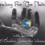 Healing with the Nations with Laura Lee, A Modern Day Samaritan Woman