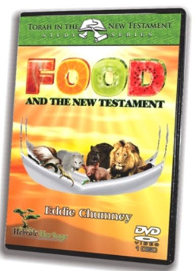Our Hebraic Heritage ~ Food and the NT ~ Pt 1