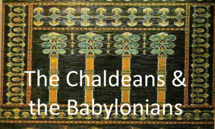 """Answers To The Scriptures–5/6/18 WHO ARE THE CHALDEAN'S AND ARE THEY THE SAME AS MYSTERY BABYLON """"THE MOTHER OF ALL HARLOTS""""?"""