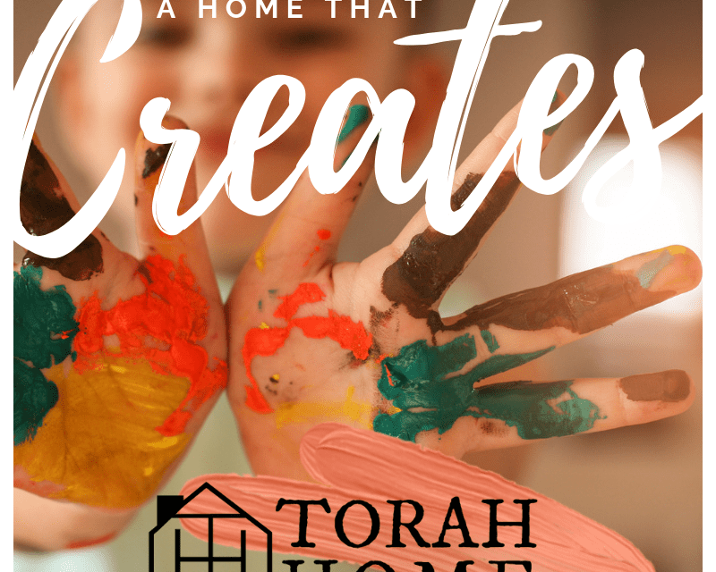 A Torah Home Is a Home That Creates
